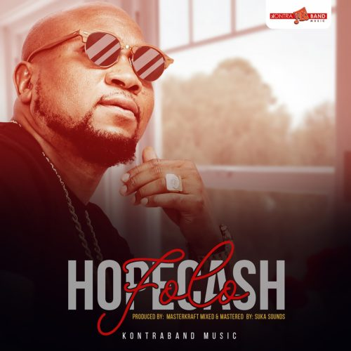 Music: Hope Cash – Folo (Prod Masterkraft)