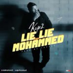"[Audio + Video] Kcp2 – ""Lie Lie Mohammed"" (Prod by TopAge)"
