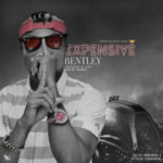 "Expensive – ""Bentley"""
