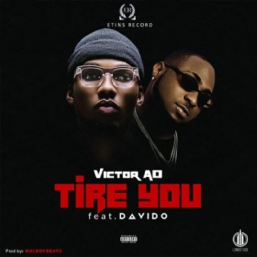 MUSIC: Victor AD ft. Davido – Tire You (MP3)