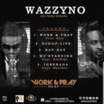 "Wazzyno – ""Work & Pray"" EP"