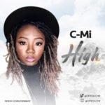 "C-Mi – ""High"" (Prod. By Gospelonthebeatz)"