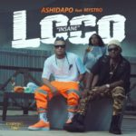 "Ashidapo – ""Loco"" (Insane) ft. Mystro"