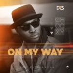 "Chooxy – ""On My Way"""