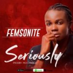"Femsonite – ""Seriously"""
