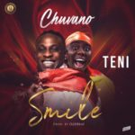 "Chuvano – ""Smile"" ft. Teni"