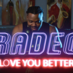 "[Video] Radeo – ""Love You Better"""