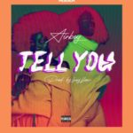 "Airboy – ""Tell You"""