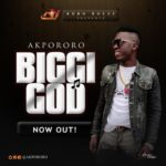 "Akpororo – ""Biggi God"""
