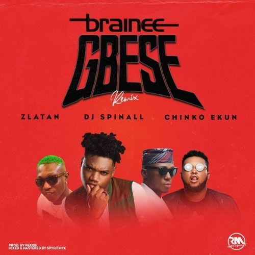Music: Brainee  ft. Zlatan Ibile, Chinko Ekun & DJ Spinall Gbese (Remix)
