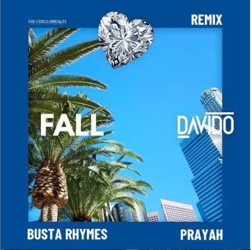 Davido - Fall (Remix) Ft. Busta Rhymes & Prayah