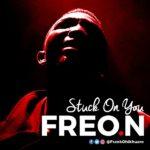 [Music] Freon – Stuck On You