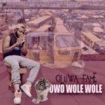"""Oluwa Fame – """"Owo Wole Wole"""""""