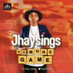 "Jhaysings – ""No More Games"" (Prod. by DJ Coublon)"