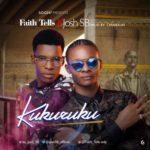 "Faith Tells – ""Kukuruku"" Ft. Josh SB (Prod By Chimbalin)"