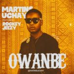 "Martins Uchay – ""Owanbe"" ft. Rockey Jeezy"
