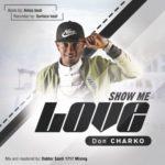 "Don Charko – ""Show Me Love"""