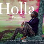 """Promise – """"Holla"""" (Prod. Blarkk Daniel)"""