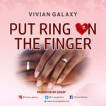 "Vivian Galaxy – ""Put Ring On The Finger"""