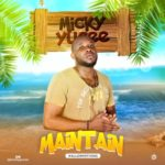 "Micky Yucee – ""Maintain"""