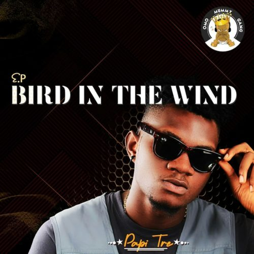 "Papi Tre – ""Bird In The Wind"" EP"