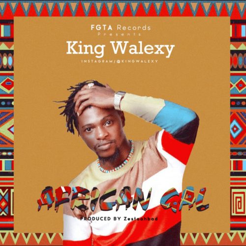 "King Walexy – ""African Gal"""