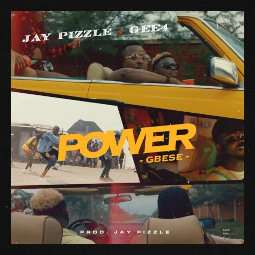"""Jay Pizzle – """"Power (Gbese)"""" ft GEE 4"""