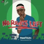 "Prontoszn – ""No Rights Left"""
