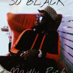 "So Black – ""Madly Rich"""