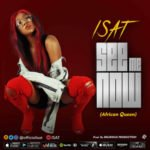 "Isat – ""See Me Now"" (Prod. By Delirious)"