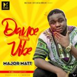 "Major Matt – ""Dance To My Vibe"""