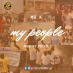 "[Audio + Video] Mr. K – ""My People"""