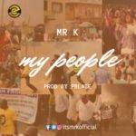 "[Audio + Video] Mr. K – ""My People"""
