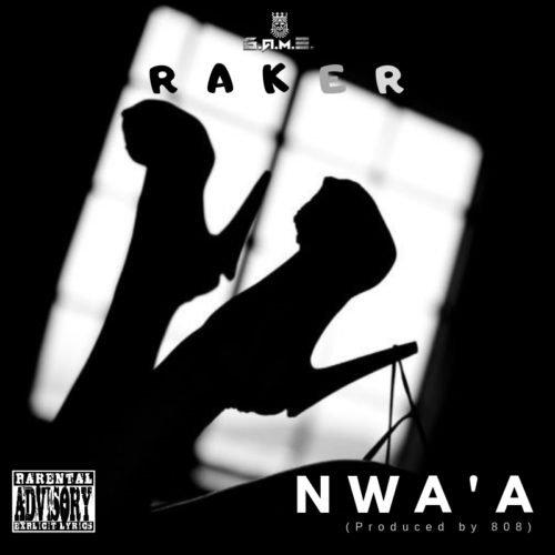 """Raker – """"Nwa'a"""""""