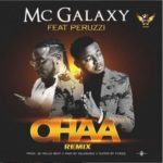 "Mc Galaxy – ""Ohaa (Remix)"" ft. Peruzzi"