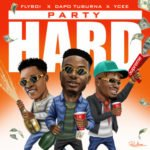"Flyboi x Ycee x Dapo Tuburna – ""Party Hard"""