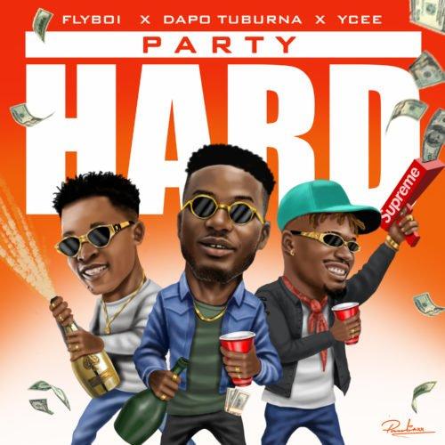 "Flyboi x Ycee x Dapo Tuburna – ""Party Hard"""