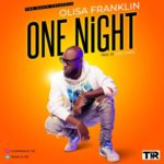 "VIDEO | AUDIO: Olisa Franklin – ""One Night"""