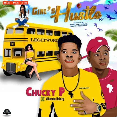 "Chucky P – ""Girls Hustle"" ft. Vibeman Heinzy"
