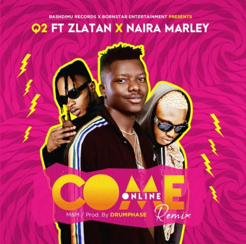 Download MP3: Q2 - Come Online (Remix) ft. Zlatan & Naira Marley 1