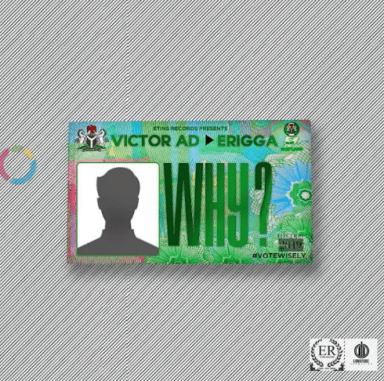 Download MP3: Victor AD – Why ft. Erigga 1