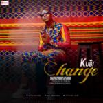 """Kubi – """"Change"""""""