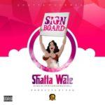 """Shatta Wale – """"Signboard"""""""