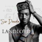 """Sir Dauda – """"Landlord"""""""