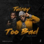 "Tuicey – ""Too Bad"" (Prod. By Da Piano)"
