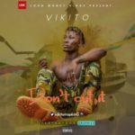"Vikito – ""Don't Cut It"" (Prod. Kleva Tee)"