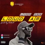 "Lyoo Zee – ""Loud Am"" (Prod. By Da Beat)"
