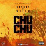 "KayKay X Willo – ""Chu Chu"""