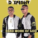 "D xpen6iv – ""Handwork Of God"""