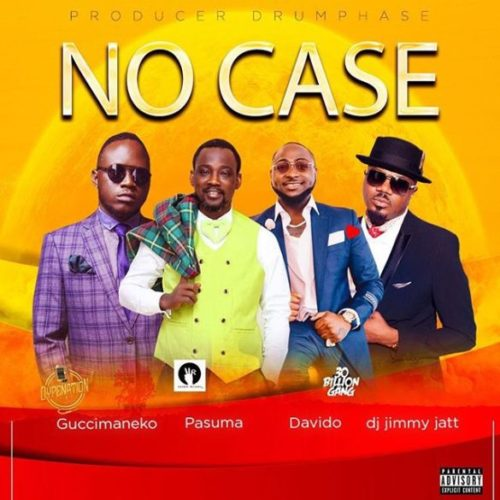 "[Music]: Guccimaneeko – ""No Case"" ft. Pasuma, Davido, DJ Jimmy Jatt"